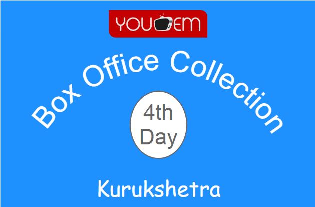 Kurukshetra 4th Day Box Office Collection