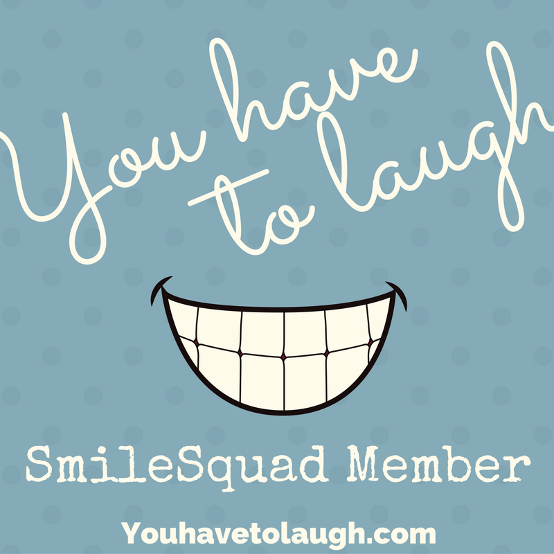 You Have To Laugh SmileSquad Badge