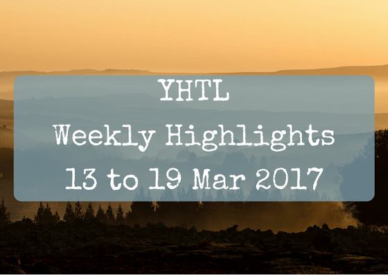 YHTL Weekly Highlights – 13 to 19 Mar 2017