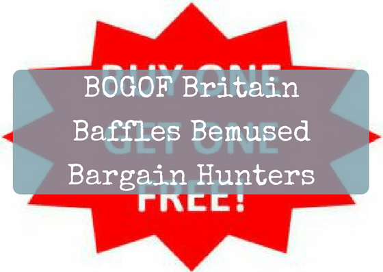 BOGOF Britain Baffles Bemused Bargain Hunters