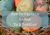 How to Explain Easter To A Toddler