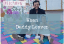 When Daddy Leaves