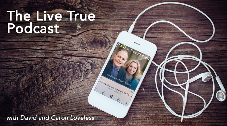 Christian leaders, David and Caron Loveless, and their Live True Podcast