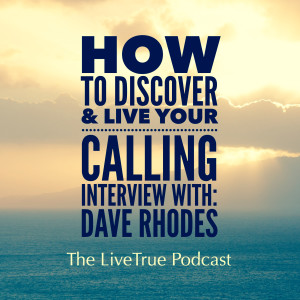 How To Discover & Live Your Calling | LIVE TRUE