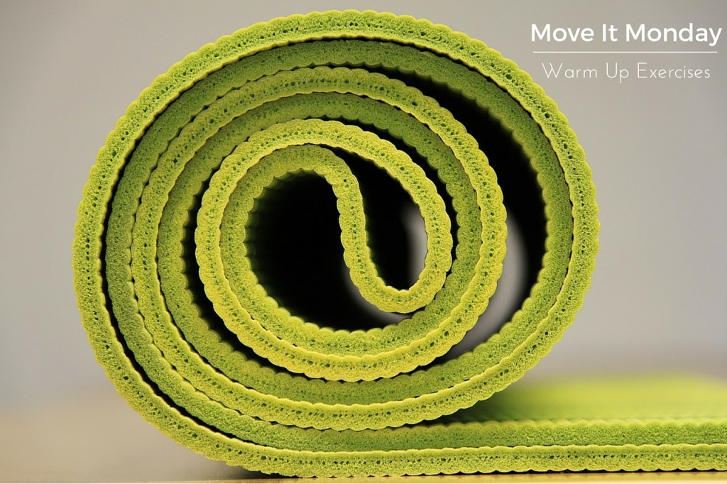 Move It Monday- Warm Up exercises younfolded blog