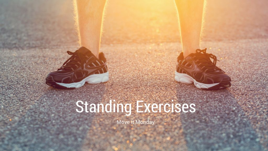 Move It Monday Standing Exercises younfolded blog