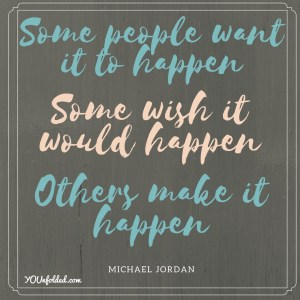 make-it-happen-quote younfolded blog move it monday