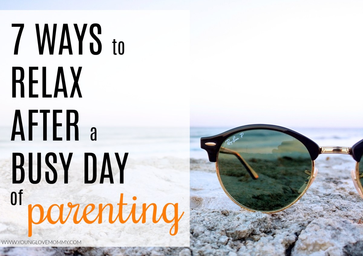 7 Ways to Relax After a Busy Day of Parenting