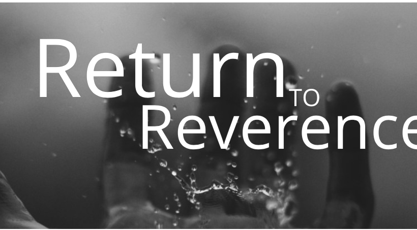 Return to Reverence