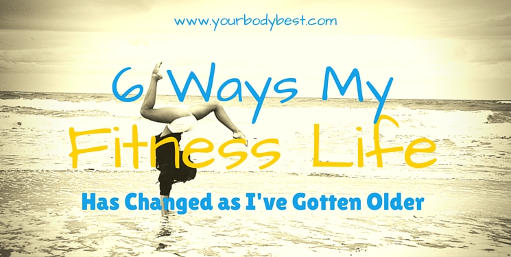 6 ways my fitness life has changed