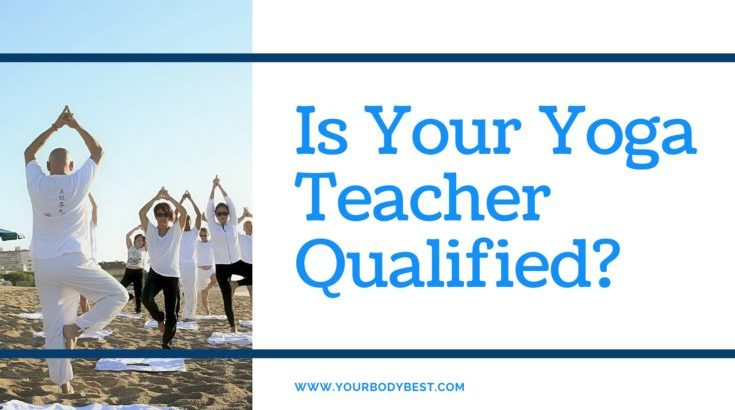Is Your Yoga Teacher Qualified-