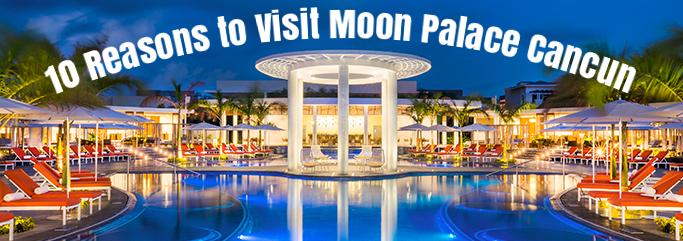 10 Reasons to Visit Moon Palace Cancun – Moon Palace Review