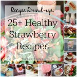 25+ Healthy Strawberry Recipes!
