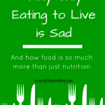Why Only Eating to Live is Sad