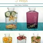 Infused Water 5 ways