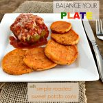 Balance Your Plate with Roasted Sweet Potato Coins