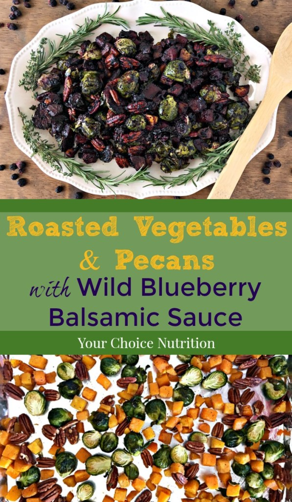 Spruce up your family gatherings this holiday with Roasted Vegetables & Pecans with Wild Blueberry Balsamic Sauce | recipe via www.yourchoicenutrition.com