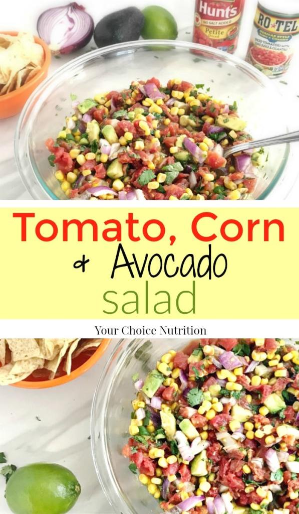 ad: Tomato, Corn & Avocado Salad. A quick, easy and full of flavor side dish perfect for serving to friends and family!   recipe via www.yourchoicenutrition.com