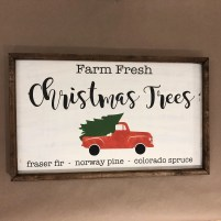 Farm Fresh Christmas Trees. Fraiser Fir, Norway Pine, Colorado Spruce