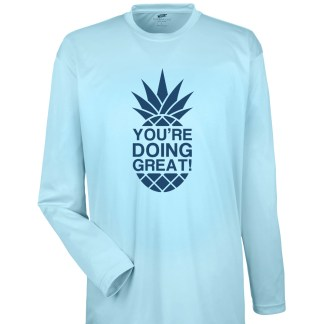 You're Doing Great Pineapple Ice Blue Long Sleeve Polyester Performance Dri Fit Shirt