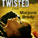 """A Heavy Hitter. Book Review: """"Twisted"""" by Marjorie Brody"""