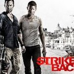 "Cinemax's ""Strike Back"" to be at 2013 Comic Con – Returns Aug. 9 for an Explosive Third Season"