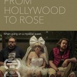 Movie Review: <em>From Hollywood to Rose</em> – A Long Ride That Goes Nowhere