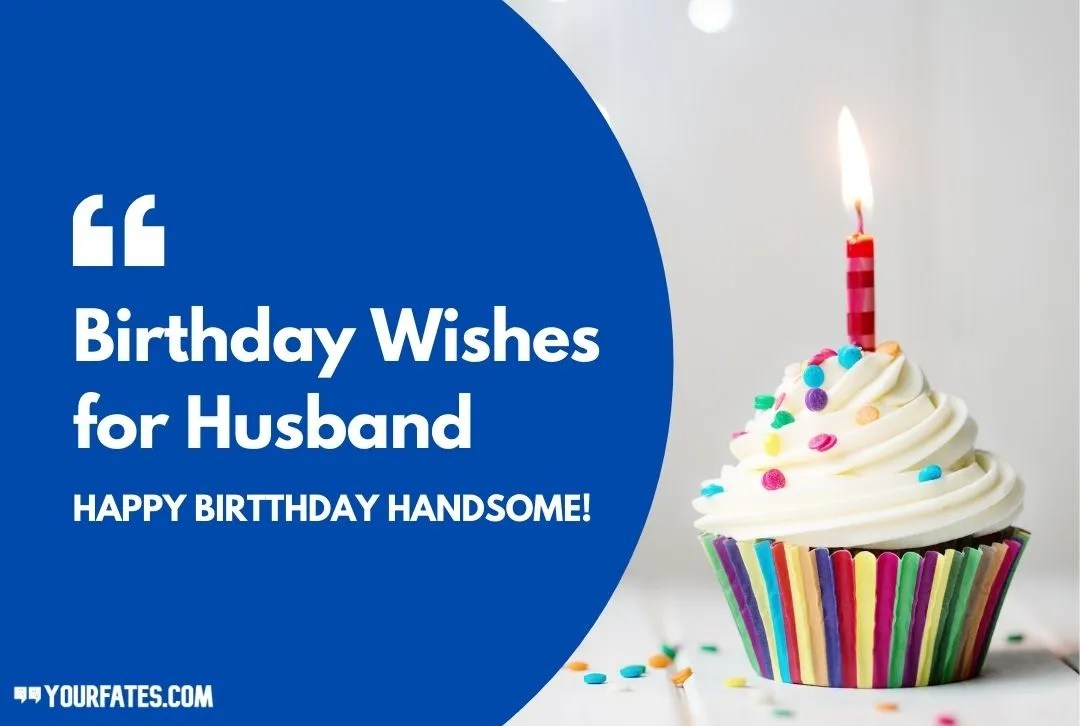 55 Best Happy Birthday Wishes For Husband 2021 Yourfates