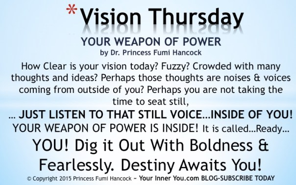 It is Vision Thursday: Your Weapon of Power