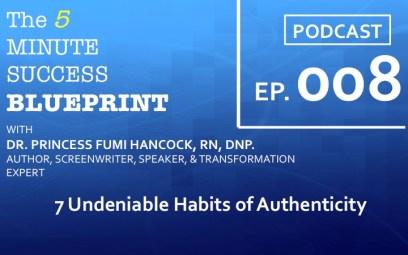 Episode 8 7 Undeniable Habits of Authenticity