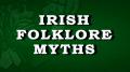 Irish Folklore Stories & Myths