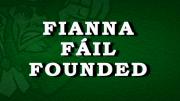 Fianna Fáil is founded in Ireland