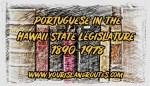 Portuguese in the Hawaiian Legislature: 1890-1978