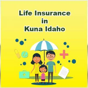 Affordable Life Insurance Policy Kuna  Idaho