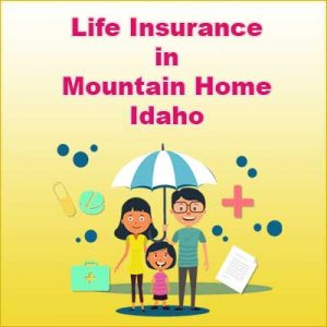 Affordable Life Insurance Rates Mountain Home  Idaho