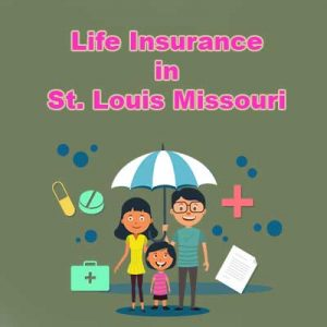 Cheap Life Insurance Policy St. Louis  Missouri