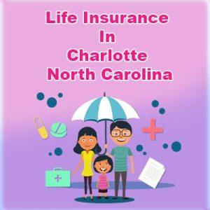 Cheap Life Insurance Policy Charlotte North Carolina