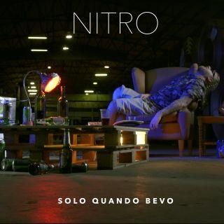 Nitro, Solo Quando Bevo