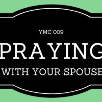 ymc-009-praying-with-your-spouse