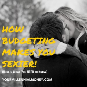 Did you know that budgeting makes you sexier? Check this out PLUS a FREE sexy money cheat sheet.