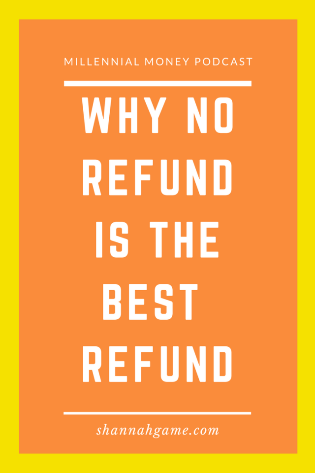 Stuck in the trap of thinking that you must get a tax return? I'm going to show you (or tell you) why getting $0 in your refund is your best strategy.