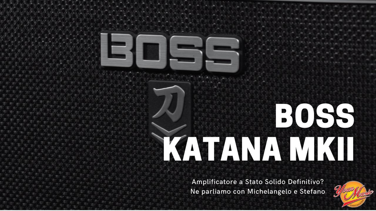 Boss Katana MKII – L'ampli definitivo a Stato Solido?