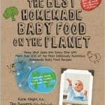 New Giveaway: The Best Homemade Baby Food on the Planet book by Karin Knight and Tina Ruggiero