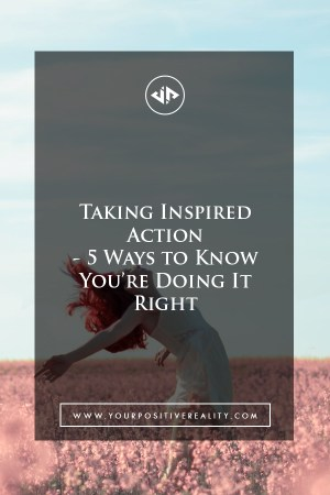 Inspired action - are you doing it right