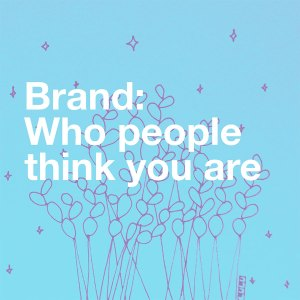 Brand - Who people think you are