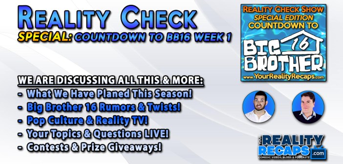 REALITY CHECK: Countdown to Big Brother 16 Week 1