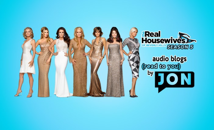 Real Housewives of Beverly Hills Audio Blogs read to you by Jon Richardson