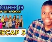 #BB19 Fan Friday:  Aman's Recap 5!