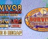 #Survivor35 Healers, Heroes, Hustlers:  EP3 Recap