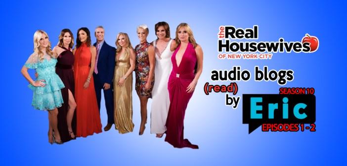 RHONY – Season 10 EP1/2 – Bravo Housewives Audio Blogs!